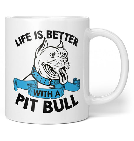 Life Is Better with a Pit Bull - Coffee Mug / Tea Cup