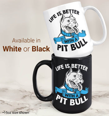 Life Is Better with a Pit Bull - Mug - [variant_title]