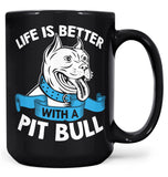 Life Is Better with a Pit Bull - Mug - Black / Large - 15oz