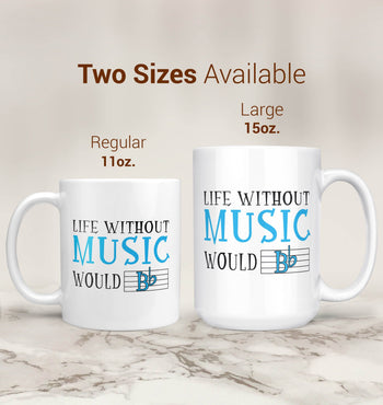 Life Without Music Would B Flat - Mug - [variant_title]