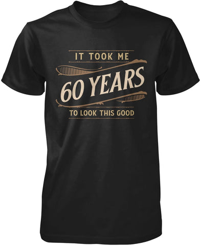 It Took Me (Age) Years to Look This Good - Personalized Premium T-Shirt