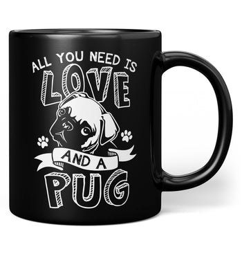 All You Need Is Love and a Pug - Mug - Coffee Mugs