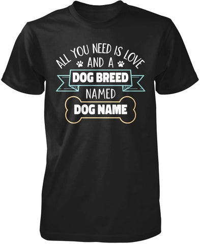 Love and a (Dog Breed) Named (Dog Name) Personalized Premium T-Shirt