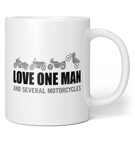 Love One Man and Several Motorcycles - Coffee Mug / Tea Cup