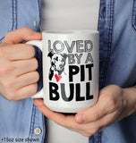 Loved by a Pit Bull - Mug - [variant_title]