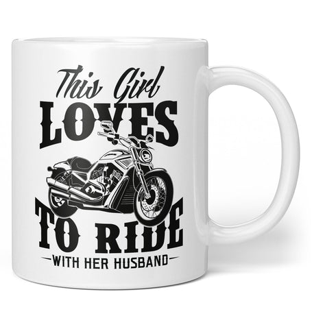 This Girl Loves to Ride with Her Husband - Coffee Mug / Tea Cup