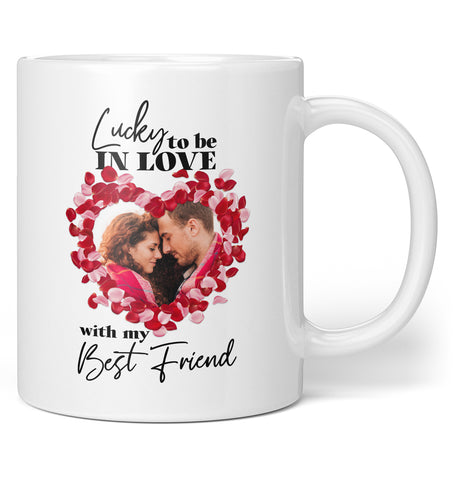 Lucky to Be in Love - Personalized Photo Mug / Tea Cup