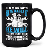 If a Man Says He Will Fix It - Mug - Black / Large - 15oz