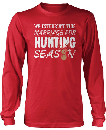 We Interrupt This Marriage For Hunting Season - Long Sleeve T-Shirt / Red / S