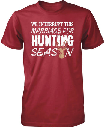 We Interrupt This Marriage For Hunting Season - Premium T-Shirt / Cardinal / S