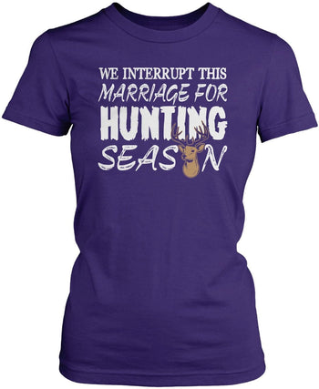 We Interrupt This Marriage For Hunting Season - Women's Fit T-Shirt / Purple / S