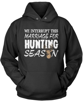 We Interrupt This Marriage For Hunting Season Pullover Hoodie Sweatshirt