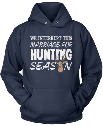 We Interrupt This Marriage For Hunting Season - Pullover Hoodie / Navy / S