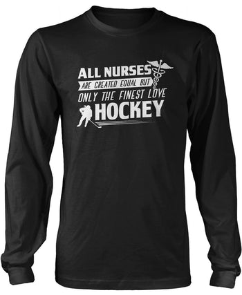 The Finest Nurses Love Hockey Long Sleeve T-Shirt