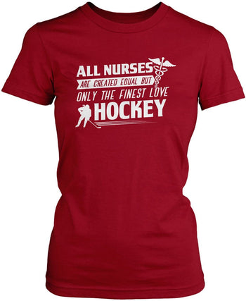 The Finest Nurses Love Hockey - Women's Fit T-Shirt / Cardinal / S