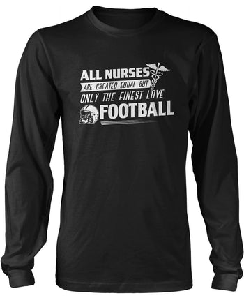 The Finest Nurses Love Football Long Sleeve T-Shirt