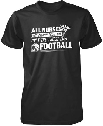The Finest Nurses Love Football T-Shirt