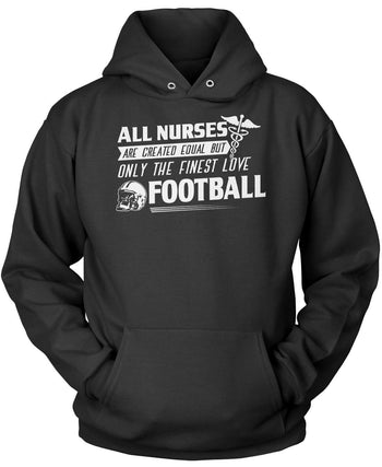 The Finest Nurses Love Football Pullover Hoodie Sweatshirt