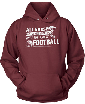 The Finest Nurses Love Football - Pullover Hoodie / Maroon / S