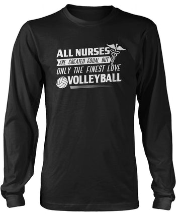 The Finest Nurses Love Volleyball Long Sleeve T-Shirt