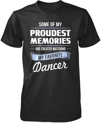 My Proudest Memories - Dancer T-Shirt