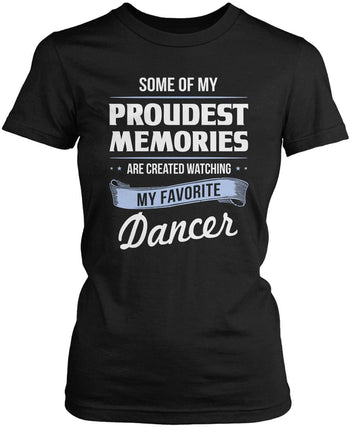 My Proudest Memories - Dancer Women's Fit T-Shirt