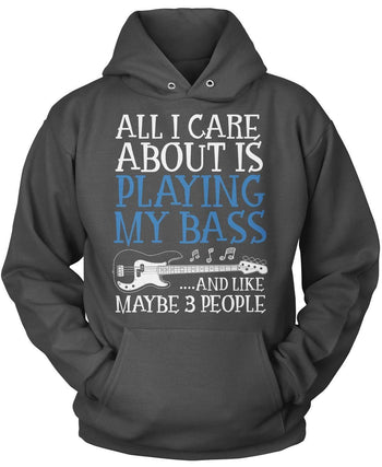 All I Care About is Playing My Bass - T-Shirts
