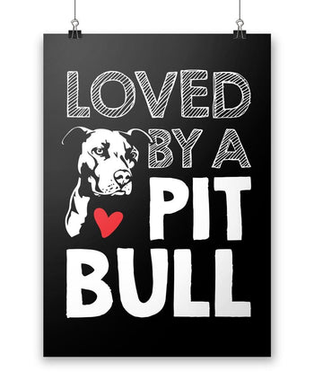 "Loved by a Pit Bull - Poster - Black / Small - 12"" x 17"""
