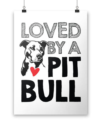 Loved by a Pit Bull - Poster
