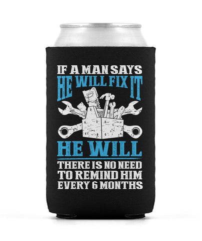 If a Man Says He Will Fix It - Can Cooler