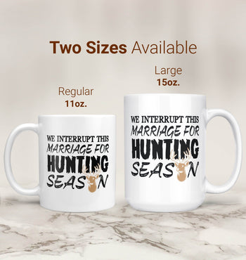 We Interrupt This Marriage For Hunting Season - Mug - [variant_title]