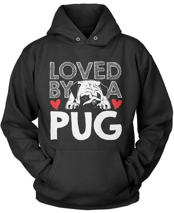 Loved by a Pug Pullover Hoodie Sweatshirt