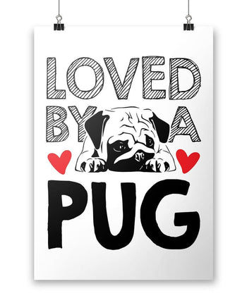 Loved by a Pug - Poster