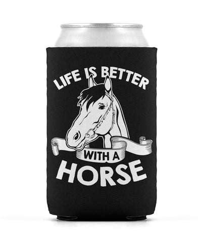 Life Is Better with a Horse - Can Cooler