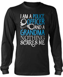 Police Officer Grandma Nothing Scares Me Long Sleeve T-Shirt