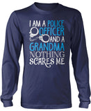 Police Officer Grandma Nothing Scares Me