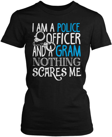 Police Officer Gram Nothing Scares Me Women's Fit T-Shirt