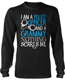 Police Officer Grammy Nothing Scares Me Long Sleeve T-Shirt