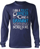 Police Officer Grammy Nothing Scares Me