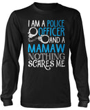 Police Officer Mamaw Nothing Scares Me Long Sleeve T-Shirt