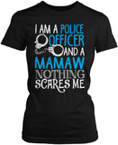 Police Officer Mamaw Nothing Scares Me Women's Fit T-Shirt