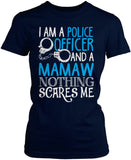 Police Officer Mamaw Nothing Scares Me