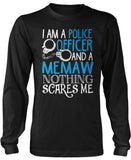 Police Officer Memaw Nothing Scares Me Long Sleeve T-Shirt