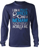 Police Officer Memaw Nothing Scares Me