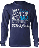 Police Officer Nana Nothing Scares Me