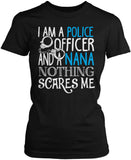 Police Officer Nana Nothing Scares Me Women's Fit T-Shirt