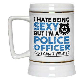I Hate Being Sexy But I'm a Police Officer - Beer Stein - Beer Steins