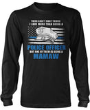 This Mamaw Loves Being a Police Officer Long Sleeve T-Shirt
