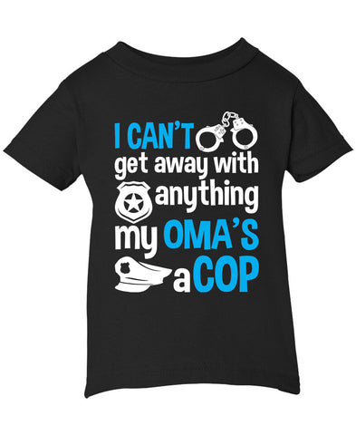 My Oma's a Cop - Infant T-Shirt