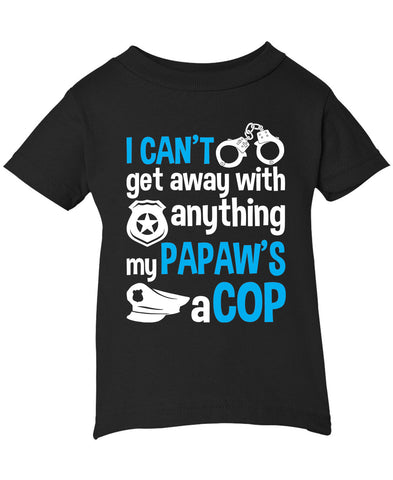 My Papaw's a Cop - Infant T-Shirt